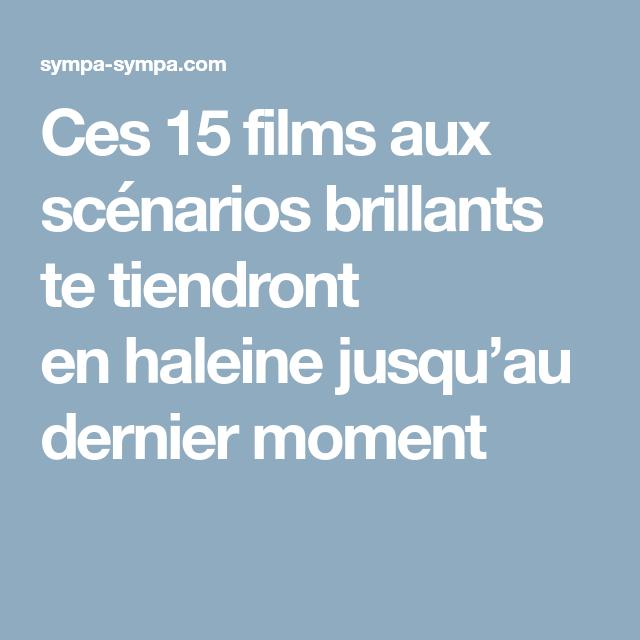 Ces 15 Films Aux Scénarios Brillants Te Tiendront En Haleine Jusquu0027au  Dernier Moment