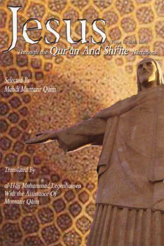 Jesus Through the Qur'an and Shi'ite Narrations