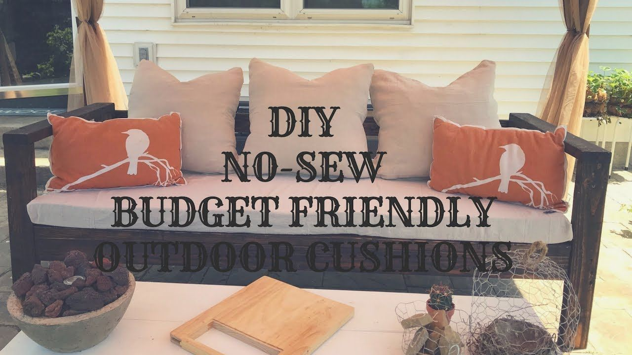 DIY NOSEW BUDGET FRIENDLY OUTDOOR CUSHIONS Diy patio