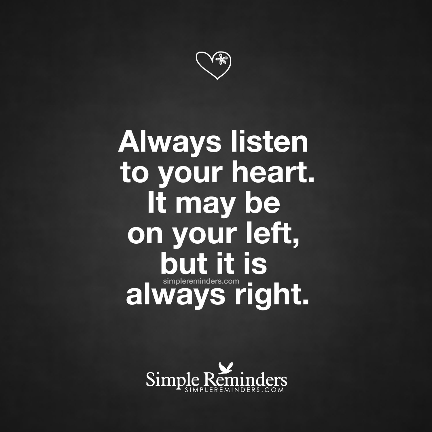 Best Motivational Quotes For Lefties: Your Heart Is Always Right Always Listen To Your Heart. It