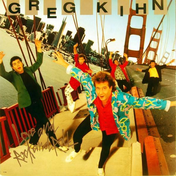 Greg Kihn * Love and Rock and Roll