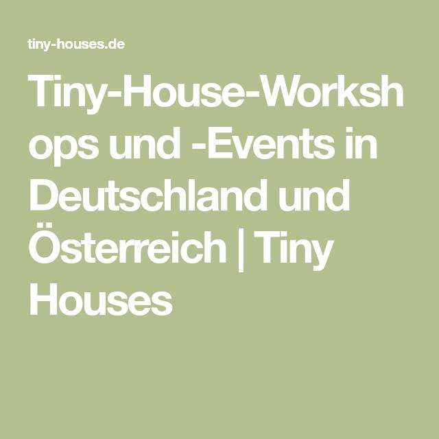 Mikrohaus Deutschland tiny-house-workshops und -events in deutschland und Österreich