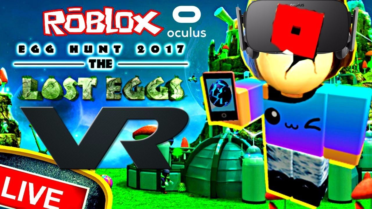 Roblox Egg Hunt 2017 The Lost Eggs In Vr Vr Roblox Vr