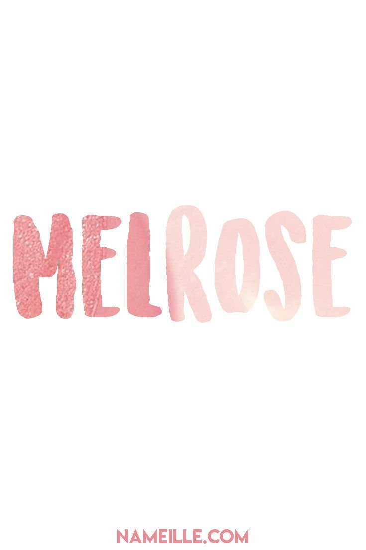 Melrose I Unusual Baby Names for Girls I Nameille com