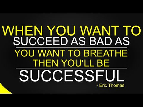 When you want to Succeed as Bad as you want to Breathe, then you'll be Successful - YouTube