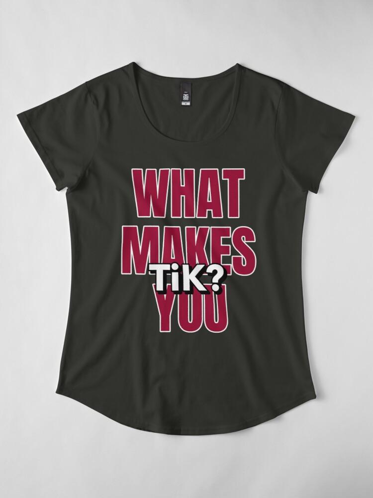 What Makes You Tik Tiktok Tik Tok T Shirt By Ruftup Redbubble T Shirt How To Make Tshirt Colors
