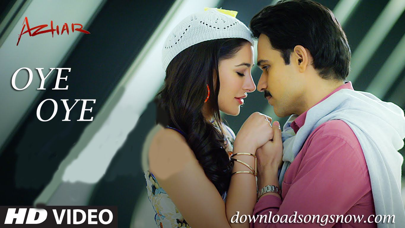 Oye Oye Video Song Free Download Hd Online From Azhar Download Songs Now Latest Songs All Are Here Songs Music Video Song Music Videos