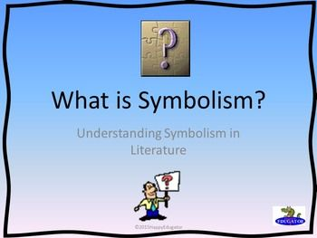 symbolism in literature powerpoint for increasing reading  symbolism powerpoint what is symbolism understanding symbolism in literature including definition of a