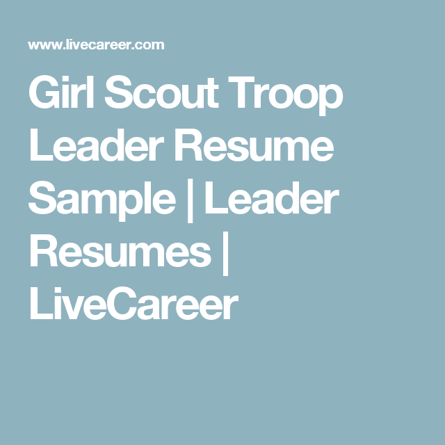 girl scout troop leader resume sample leader resumes