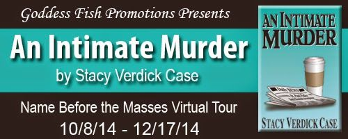 Laurie's Non-paranormal Thoughts and Reviews: An Intimate Murder by Stacy Verdick Case: Intervie...