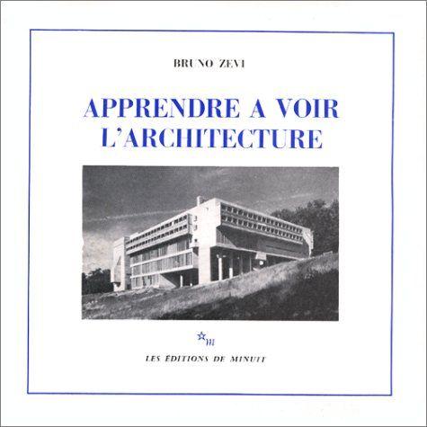 Amazon.fr - APPRENDRE A VOIR L'ARCHITECTURE - Bruno Zevi - Livres