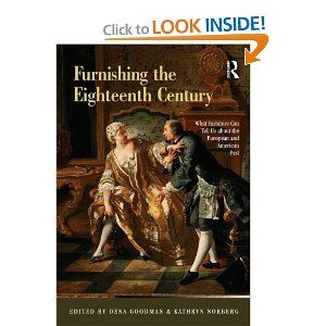 Furnishing the Eighteenth Century: What Furniture Can Tell Us about the European and American Past