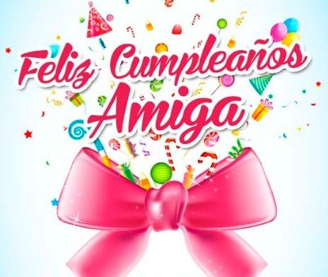 What does feliz cumpleanos amiga in english