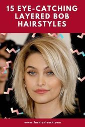 Bob hairstyles are always popular and trendy we have rounded up some of the best layered bob hairstyles for you click to get 15 Eyecatching Layer