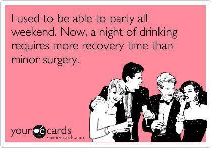 I used to be able to party all weekend