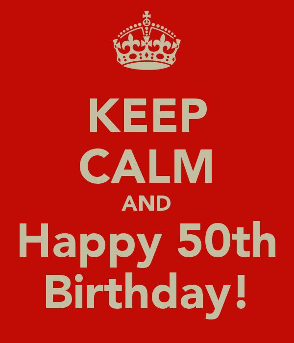 Keep Calm And Happy 50th Birthday Citazioni