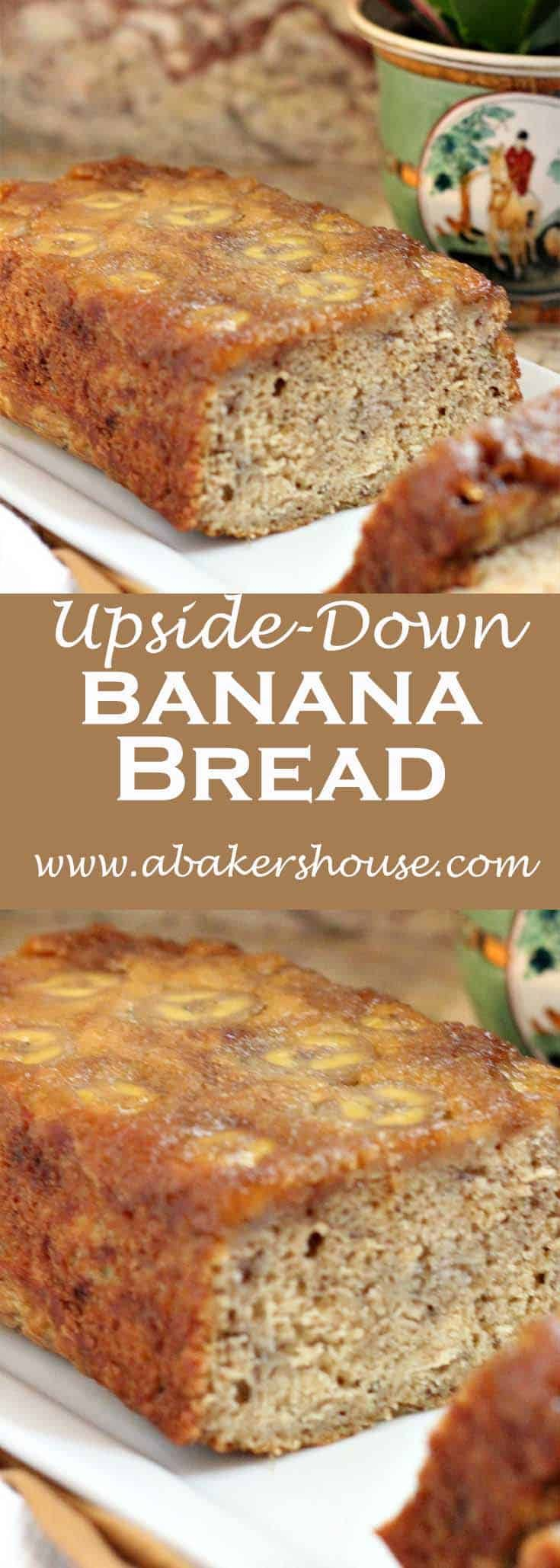 You May Have Heard Of Upside Down Pineapple Cake But Have You Tried The Same Technique Upside Down Banana Bread Recipe Banana Recipes Easy Banana Bread Recipe