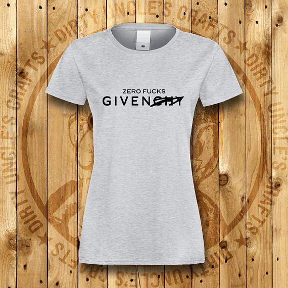 deb94b69e56f Zero Fucks Givenchy Zero Fucks Given Givenchy Parody T-Shirt Custom Made T  Shirts,