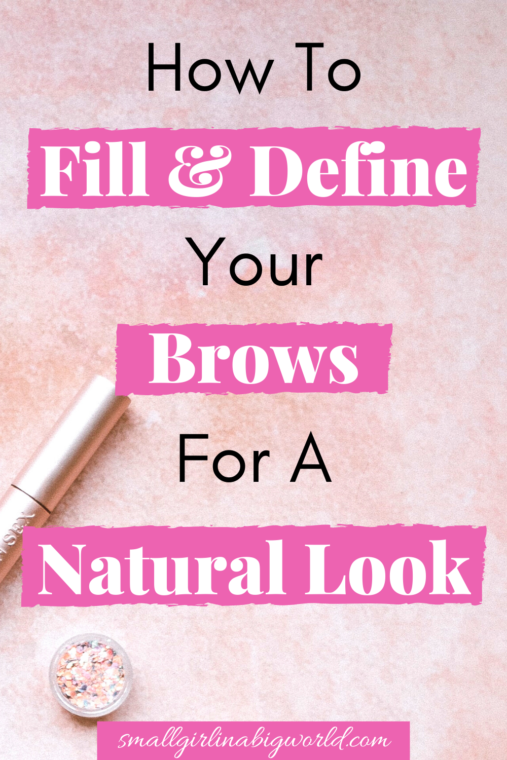 How To Fill & Define Your Brows For A Natural Look in 2020 ...