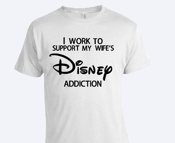 I work to support my wife/'s Disney Addiction Mens Graphic T Free Ship Shirt