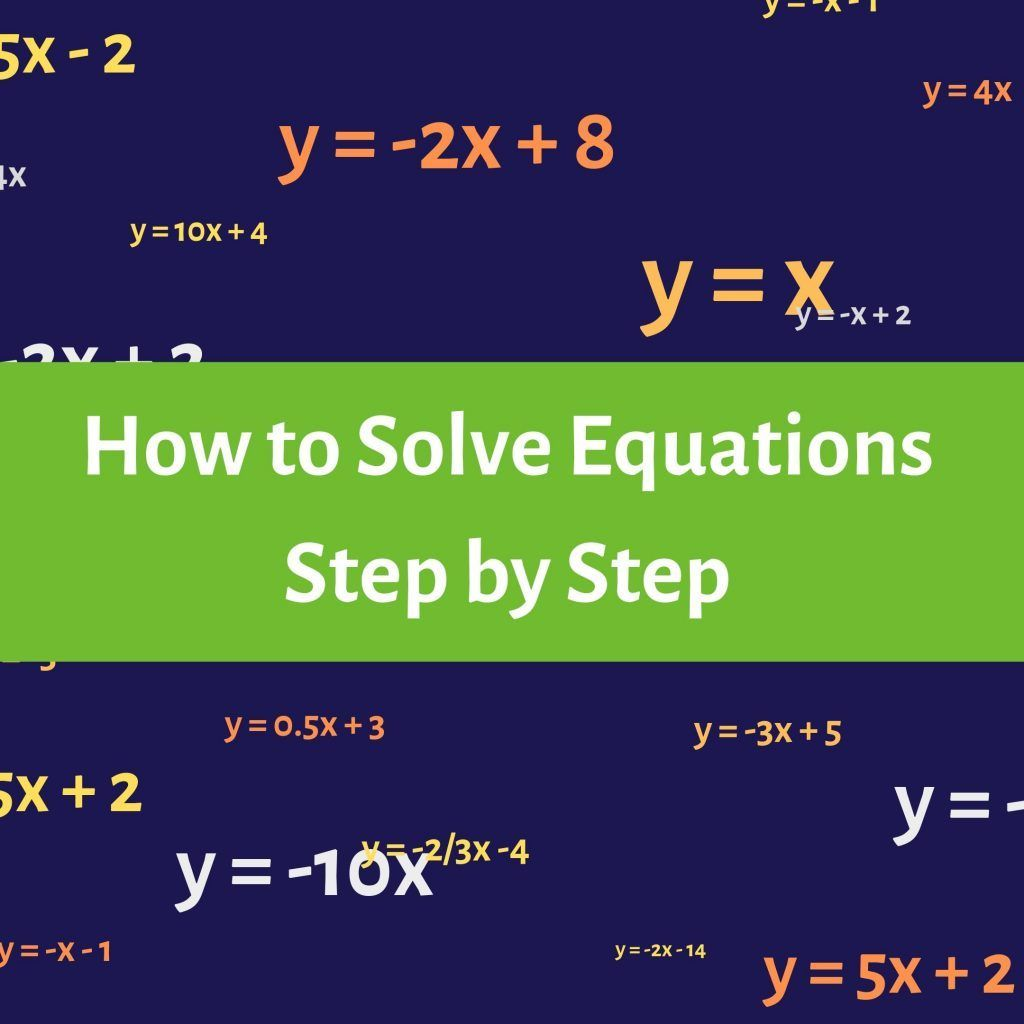 Step By Step How To Solve Equations