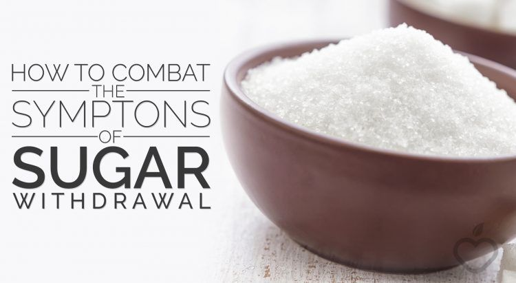 How To Combat The Symptoms Of Sugar Withdrawal With Images