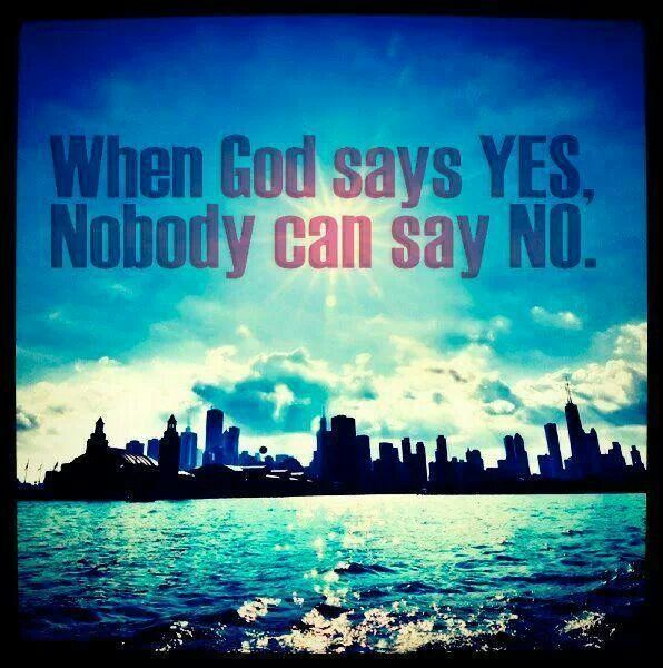 When God says yes nobody can say no