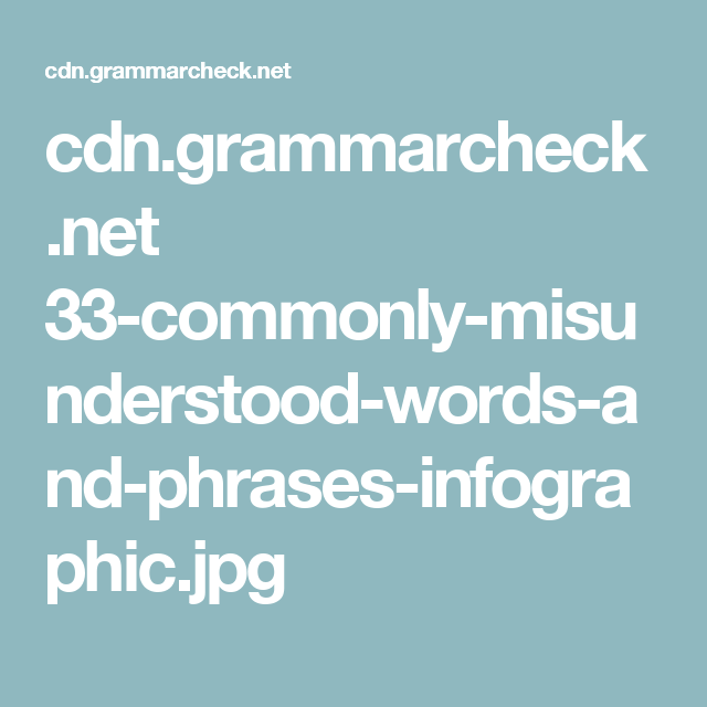 cdn.grammarcheck.net 33-commonly-misunderstood-words-and-phrases-infographic.jpg