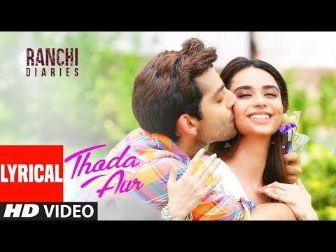 Thoda Aur Lyrical Ranchi Diaries Arijit Singh Palak M Jeet G Manoj M Soundarya S Himansh Youtube New Romantic Songs Romantic Songs Movie Songs