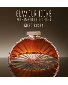 Book Glamour Icons Perfume Bottle Design By Marc Rosen Perfume Bottle Art Perfume Bottles Perfume Bottle Design