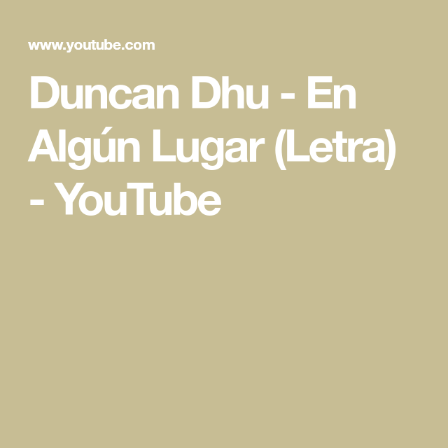 Duncan Dhu En Algún Lugar Letra Youtube Duncan Dhu Rock En Español Youtube