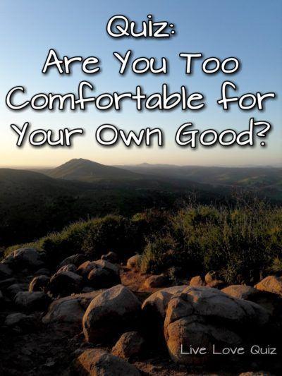 Quiz: Are You Too Comfortable? | Quiz, Health quizzes ...