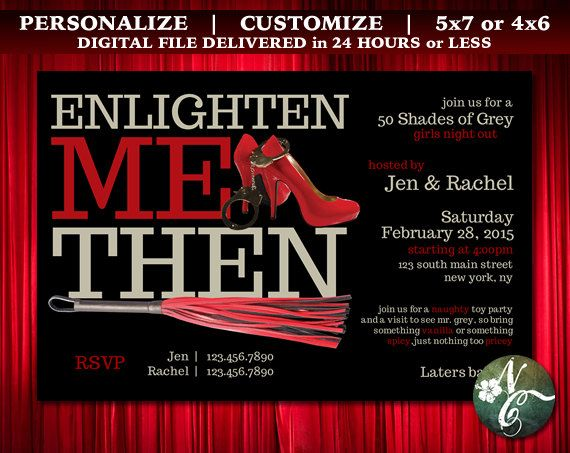Enlighten Me Then Fifty Shades of Grey Inspired Bachelorette, Birthday, Girl's Night, Movie Premiere Party Invitations