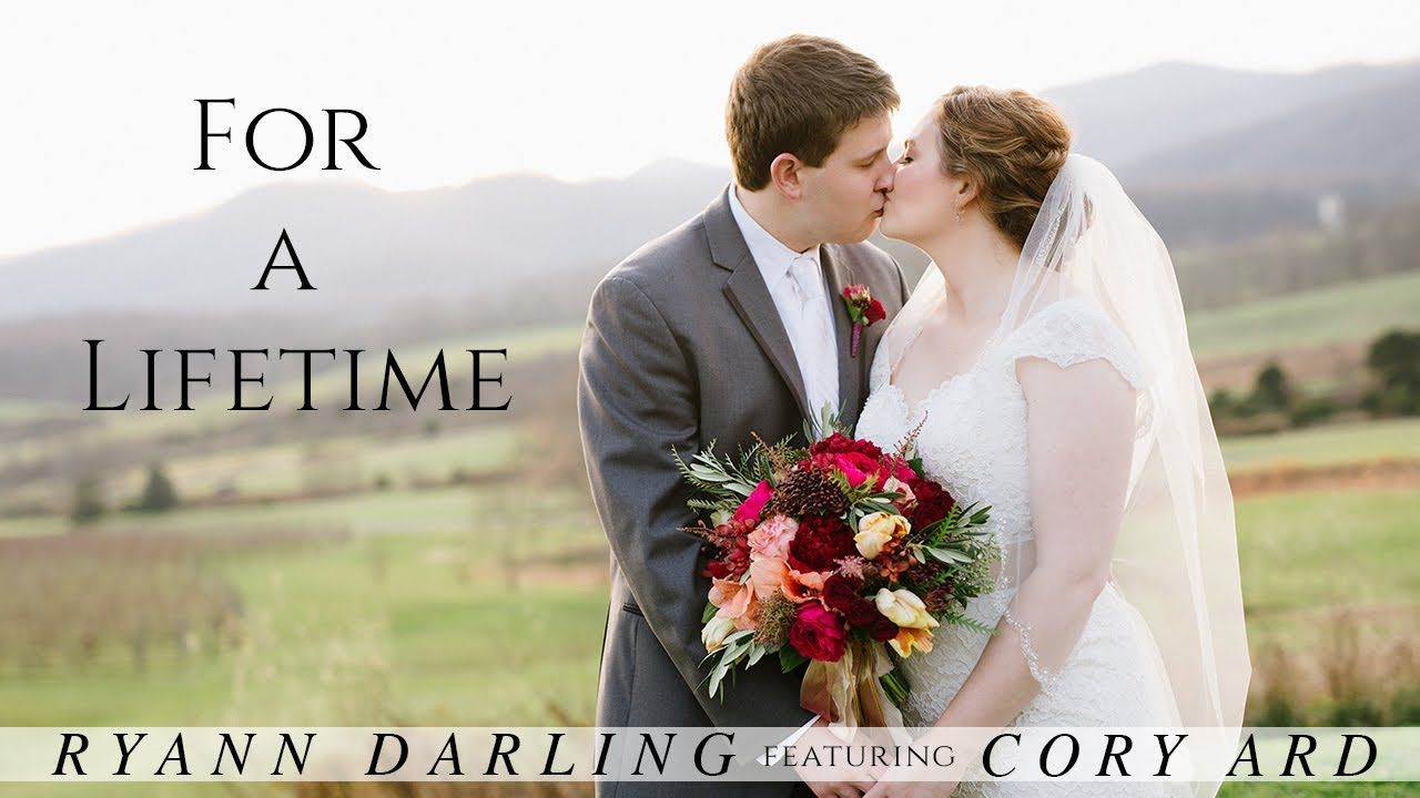For A Lifetime The Wedding Song Ryann Darling Feat Cory Ard Original On Itunes Spotify Yout Wedding Songs Wedding Dance Video Wedding Song List