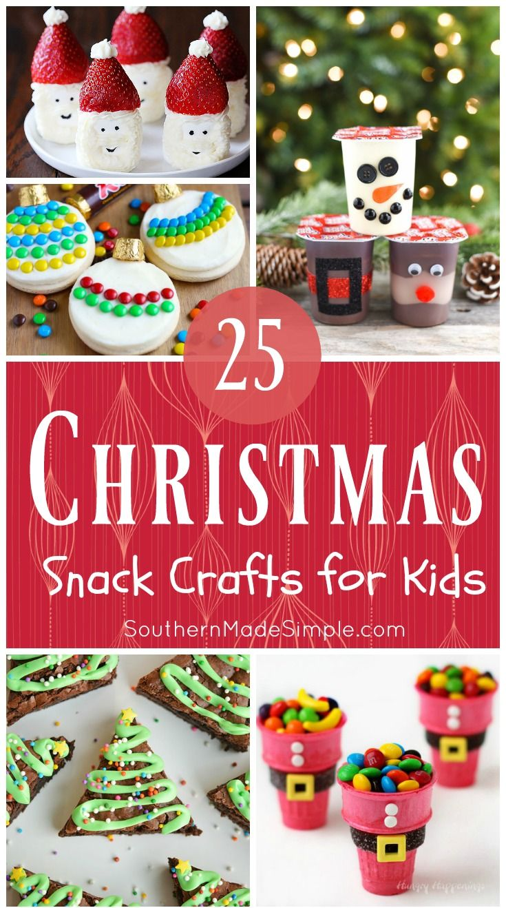 25 Edible Christmas Crafts For Kids Southern Made Simple Christmas Crafts For Kids Christmas Snacks Christmas Crafts