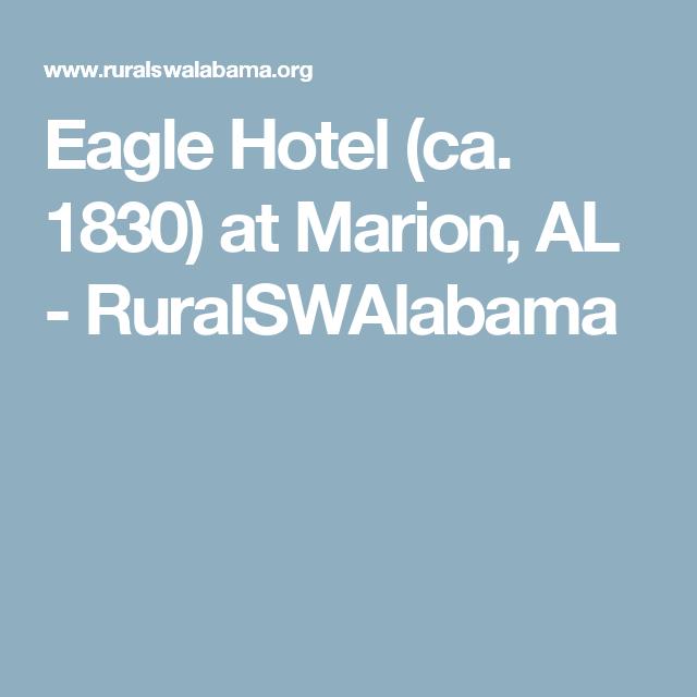 Eagle Hotel Ca 1830 At Marion Al Ruralswalabama Alabama