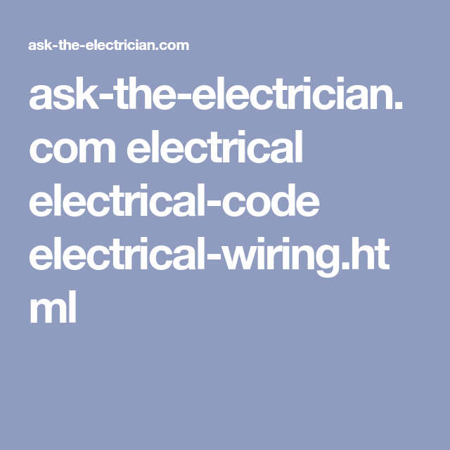 ask-the-electrician.com electrical electrical-code electrical-wiring ...