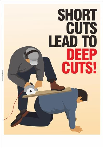 Shortcuts Lead To Deep Cuts … | Safety First | Safet…