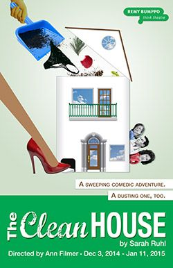 The Clean House Remy Bumppo At Greenhouse Theatre Center Www Chicagoplays Com Clean House Theatre Poster Theatre Company