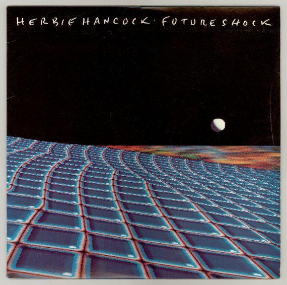 herbie hancock future shock jazz fusion electro funk the first jazz hip hop song vintage. Black Bedroom Furniture Sets. Home Design Ideas
