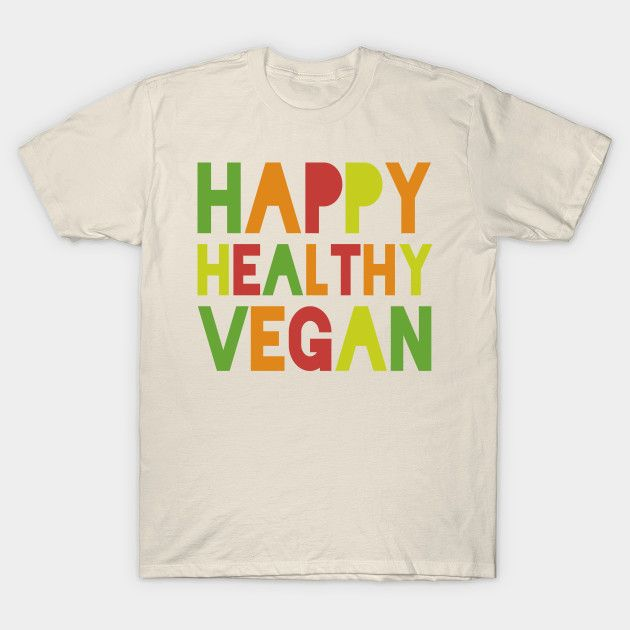 Image Result For Happy Healthy Vegan T-shirt (With Images