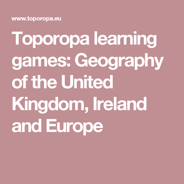 Toporopa learning games: Geography of the United Kingdom