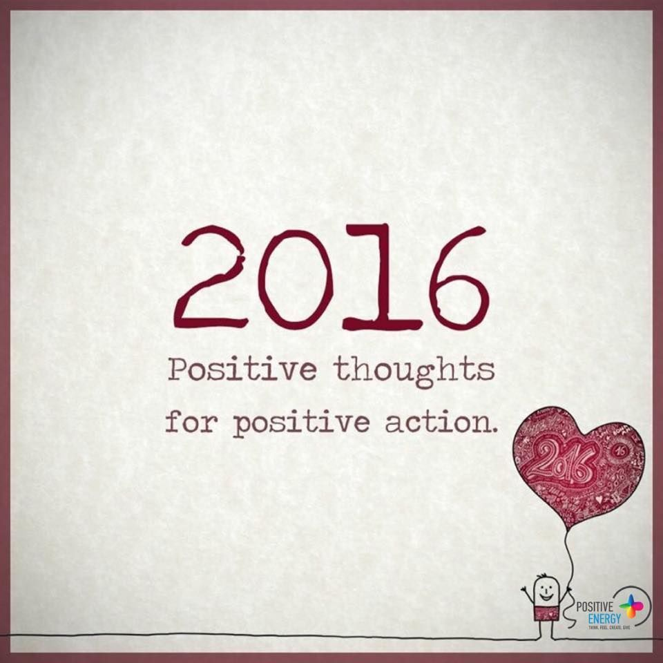 2016 Positive Thoughts For Positive Actions new years new year happy ...