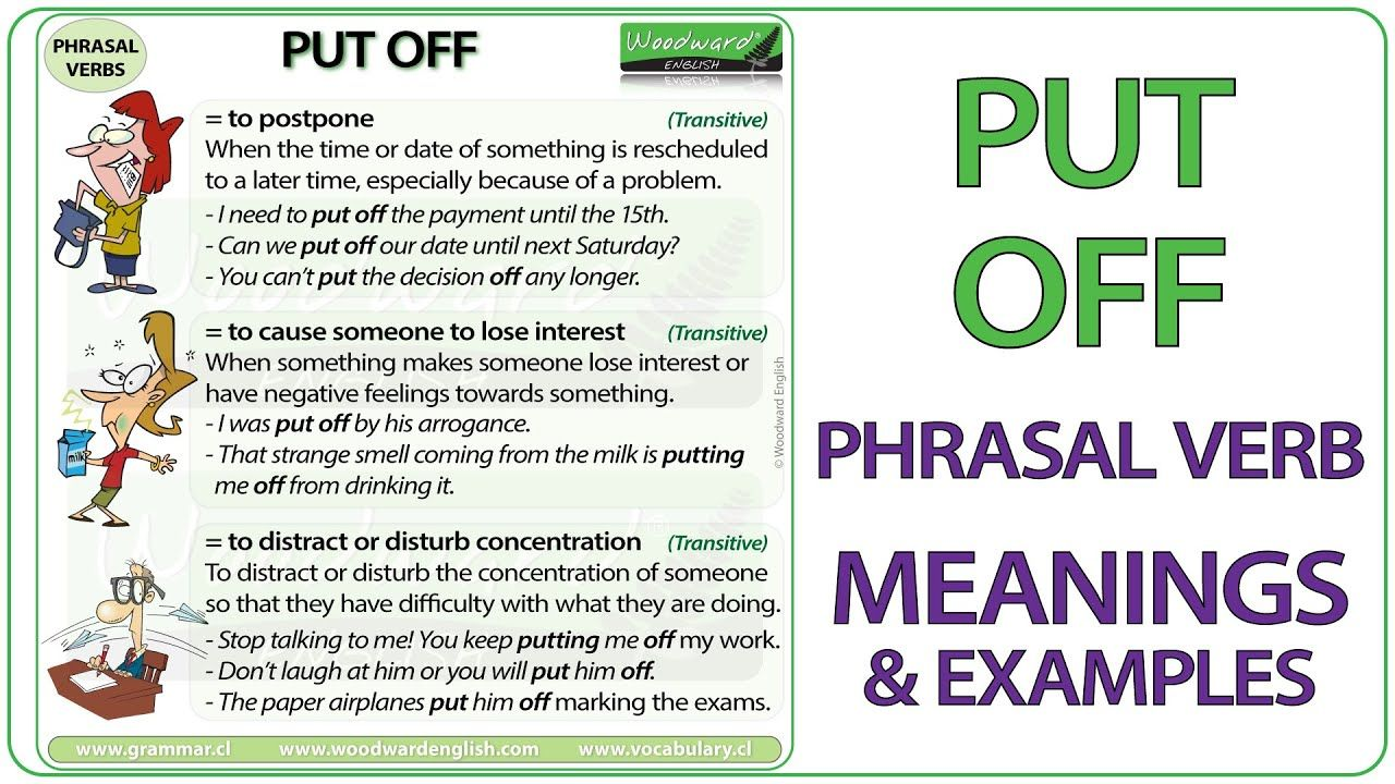 What Does Put Off Mean Meaning Of The Phrasal Verb Put Off With Examples Sentences Phrasalv English Phrases English Teaching Resources Learn English Grammar [ 720 x 1280 Pixel ]