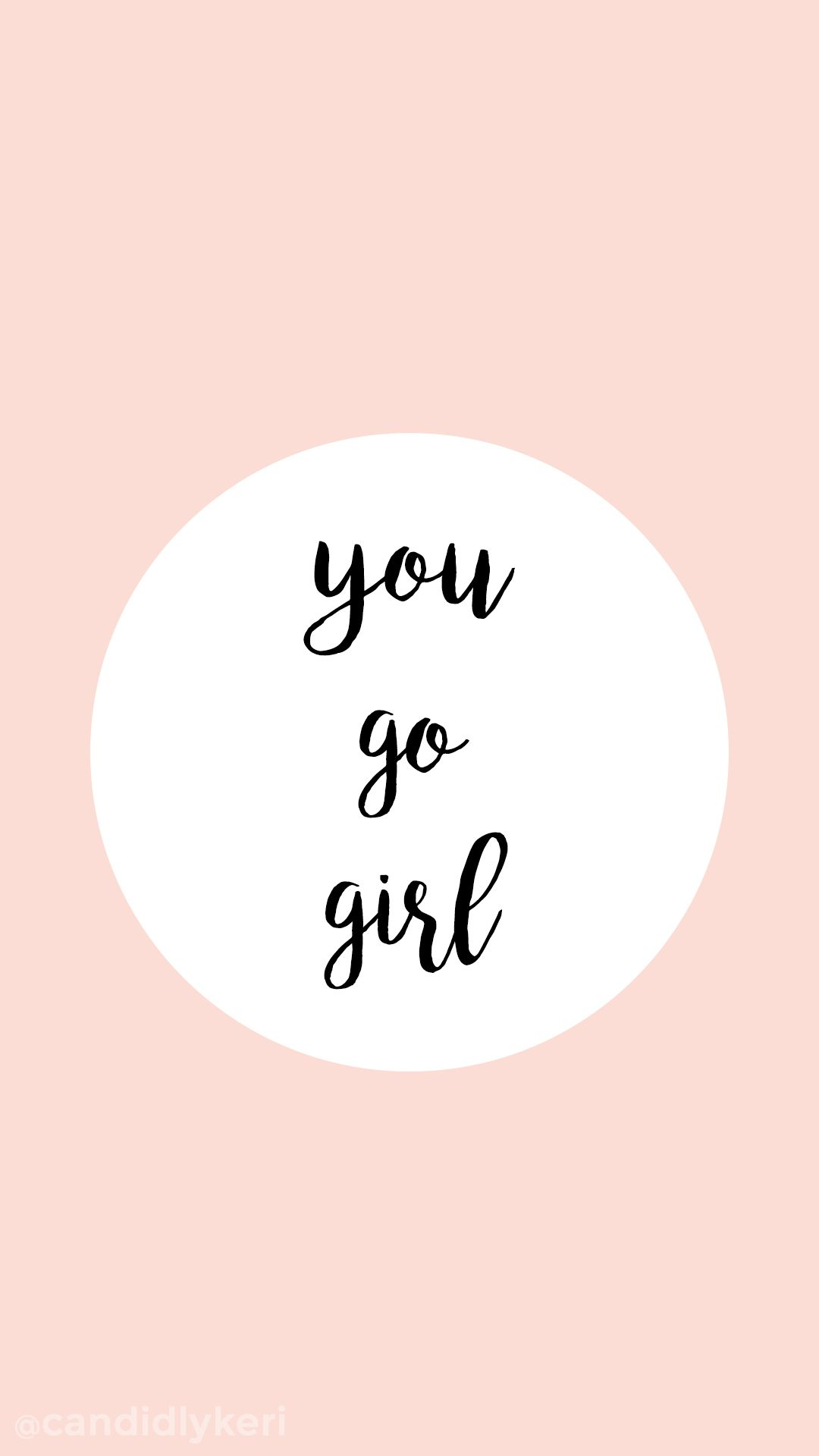 "You Go Girl"" Pink quote inspirational background wallpaper you can"