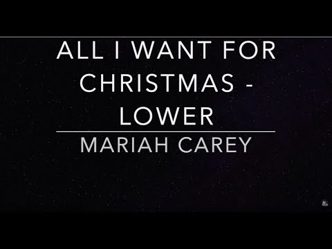 All I Want For Christmas Mariah Carey Piano Karaoke Lower Youtube In 2020 Mariah Carey Mariah Karaoke