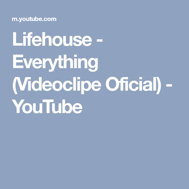 Lifehouse Everything Videoclipe Oficial Youtube Music