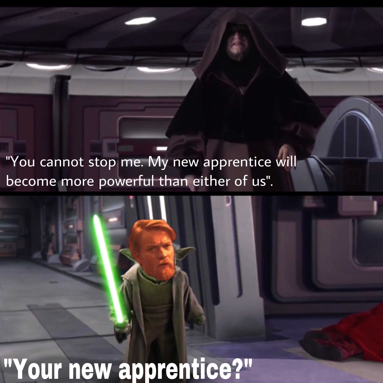 Your New Apprentice Star Wars Humor Funny Star Wars Memes Star Wars Universe