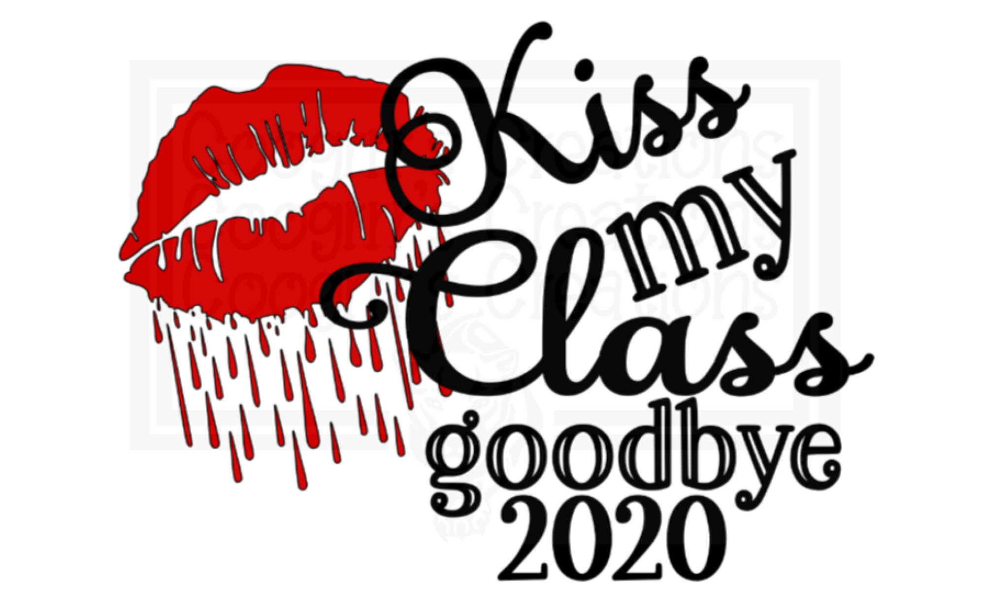 Kiss my Class Goodbye svg, Graduation svg, Graduate 2020
