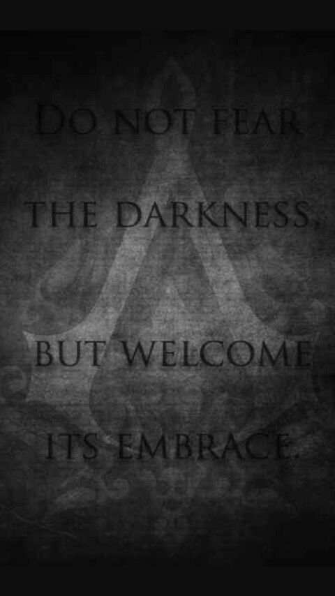 We work in the dark to Serve the light we are assassin's. Nothing is true everything is permitted